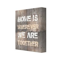 """""""Home is wherever we are together"""" Wrapped Canvas"""