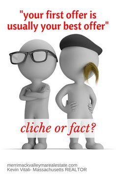 Your first offer is usually your best offer. Is this a real estate fact or fiction. In this article we will break down why this statement could be true. http://merrimackvalleymarealestate.com/first-offer-usually-best-offer/