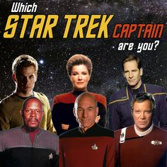 Which Star Trek Captain Are You?  Which Star Trek Captain Are You?  You got: Jonathan Archer You love charting new territory, and you've worked incredibly hard to get where you are, earning the respect of many around you — though there are times when you secretly still feel like you're in way over your head.