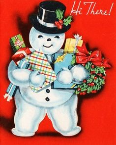 Snowman with gifts - vintage Christmas card.  Reminds me of cards when I was little.