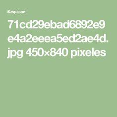 71cd29ebad6892e9e4a2eeea5ed2ae4d.jpg 450×840 pixeles