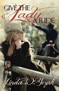 Give the Lady a Ride 2nd, Linda W. Yezak - Amazon.com