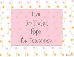 Home Poster - Inspirational Poster - Live for today Inspirational Posters, Classroom, Wisdom, Thoughts, Sayings, Live, Words, Heart, Quotes