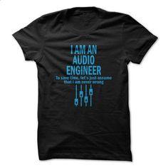 I Am An Audio Engineer Tshirt - #awesome sweatshirt #moda sweater. SIMILAR ITEMS => https://www.sunfrog.com/LifeStyle/I-Am-An-Audio-Engineer-Tshirt.html?68278