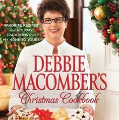 Debbie Macomber's Christmas Cookbook: Favorite Recipes and Holiday Traditions from My Home to Yours. Yummy recipes for the holidays! #Indigo #MagicalHoliday
