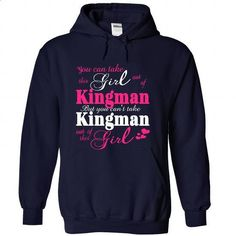 You Can Take The Girl Out Of Kingman-Usa - #tshirt bemalen #sweater dress outfit. PURCHASE NOW => https://www.sunfrog.com/States/You-Can-Take-The-Girl-Out-Of-Kingman-Usa-7124-NavyBlue-Hoodie.html?68278