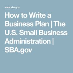 How to Write a Business Plan | The U.S. Small Business Administration | SBA.gov