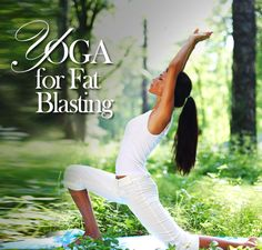 Fat Blasting Yoga Step by Step with Videos #yoga #fatblasting