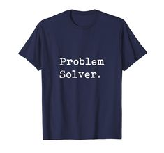 Amazon.com: Problem Solver UX T-Shirt for Devs, Designers and Engineers: Clothing Engineers, Shirt Designs, Designers, Amazon, Clothing, Mens Tops, T Shirt, Women, Fashion