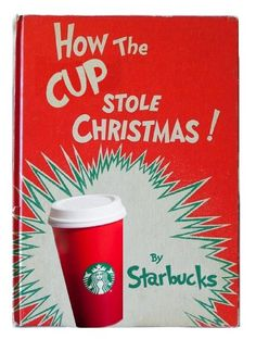 The 10 Best Responses to the Starbucks Christmas Cup Controversy - Cheezburger