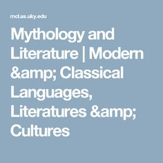 Mythology and Literature | Modern & Classical Languages, Literatures & Cultures