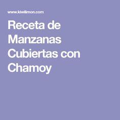 Receta de Manzanas Cubiertas con Chamoy
