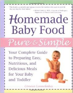 Bestseller Books Online Homemade Baby Food Pure and Simple Your Complete Guide to Preparing Easy Nutritious and Delicious Meals for Your Baby and TBes… – Organics® Baby food Baby Workout, Good Parenting, Parenting Books, Baby Gender, Baby Arrival, Expecting Baby, Baby Health, Homemade Baby, Happy Baby