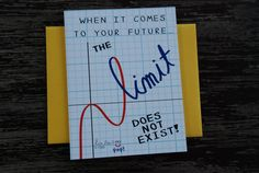 Funny greeting card. Limit does not exist. Funny birthday card. Funny graduation card. Pun card.