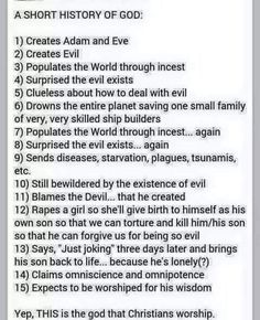 Atheism, Religion, God is Imaginary. A short history of god... Yep, THIS is the the god that Christians worship.