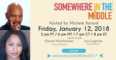 Somewhere in the Middle with Michele Barard has moved to its own channel for 2018! Catch the replay of the final episode of 2017 with TWO amazing guests, Financial and Tax Expert Steven Hutchinson and Spiritual Advisor Lyn Laporte on Friday, January 12, at 5 pm PT/6 pm MT/7 pm CT/8 pm ET. http://amp.gs/GPlL #notanotheryear #cocreate #readyfor2018 #mindyourmoney #inthespirit