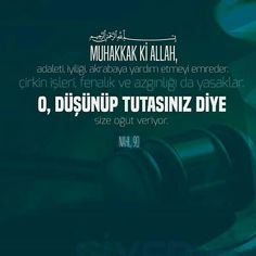 ☝ Muhakkak ki Allah, adaleti, iyiliği, akrabaya yardım etmeyi emreder. Çirkin işleri, fenalık ve azgınlığı da yasaklar. O, düşünüp tutasınız diye size öğüt veriyor. [Nahl, 90]  #adalet #iyilik #akraba #çirkin #iş #fena #azgın #yasak #düşün #öğüt #ayet #türkiye #ilmisuffa