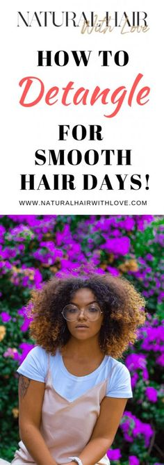 care smooth How To Detangle Hair Knots For Smooth Hair Days Natural Hair Care Tips, Long Natural Hair, Natural Hair Growth, Natural Hair Styles, Natural Makeup, Long Hair, Dark Curly Hair, 4c Hair, Frizzy Hair