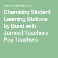 Chemistry Student Learning Stations by Bond with James | Teachers Pay Teachers