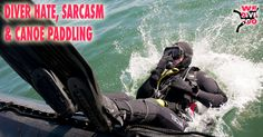 Have you encountered this sort of animosity first hand, observed it, or heard about it?   http://wedivetoo.com/diver-hate-sarcasm-canoe-paddling/ #divers #diving