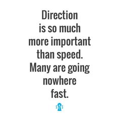 Direction > Speed #s2s by secrets2success