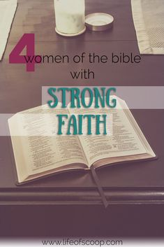 What does big faith look like? It can show itself in many different ways. Read here for four examples from women of the bible with strong faith!