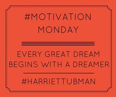 Every great dream begins with a dreamer #MotivationMonday #HarietTubman