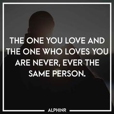 The one you love and the one who loves you are never, e at Alphinr Never, The One, Instagram Story, Love You, Quotes, Quotations, Te Amo, Je T'aime, I Love You
