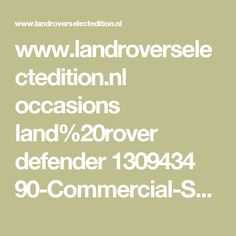 www.landroverselectedition.nl occasions land%20rover defender 1309434 90-Commercial-Softtop bouwjaar-2010 Diesel 61418km euro27.900?cavTab=list