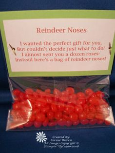 reindeer noses with poem I wanted the perfect gift for you But couldn& decide just what to do. I almost sent you a dozen roses Instead here& a bag of reindeer noses! Christmas Goodies, Christmas Candy, Christmas Treats, Holiday Treats, Winter Christmas, Holiday Fun, Christmas Holidays, Christmas Tables, Nordic Christmas