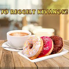 Jó reggelt kívánok! - Megaport Media Good Morning Good Night, Good Morning Quotes, Share Pictures, Animated Gifs, Doughnut, Sweet Dreams, Desserts, Watch, Happy