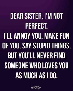 Top Inspiring Quotes about Sisters & best sister quotes words Sister Bond Quotes, Little Sister Quotes, Sibling Quotes, Sister Quotes Funny, Brother Sister Quotes, Family Quotes, Quotes On Sisters Love, Missing Sister Quotes, Sister Sayings