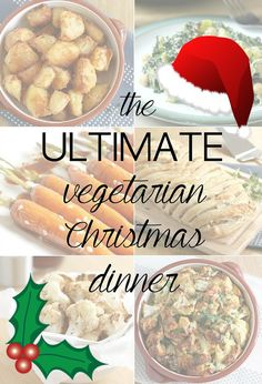 The ultimate vegetarian Christmas dinner - with lots of options for the main event, potatoes, veggies, stuffing, and more!