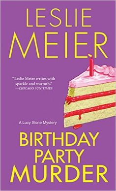 Birthday Party Murder (A Lucy Stone Mystery Series Book 9) - Kindle edition by Leslie Meier. Mystery, Thriller & Suspense Kindle eBooks @ Amazon.com.