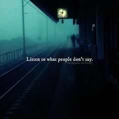 "mithatc: ""quotesndnotes: "" ""Listen to what people don't say."" —via (http://ift.tt/28Zgy7n) "" """
