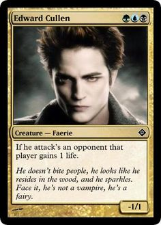 EDWARD CULLEN doesn't bite people, he looks like he resides in the woods, and he sparkles. Face it, he's not a vampire, he's a fairy. by ~Dralogel
