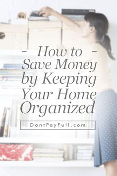 How to Save Money by Keeping Your Home Organized #DontPayFull