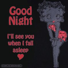 Good Night - I'll see you when I fall asleep Betty Boop with red accents Good Night Prayer Images, Sweet Good Night Images, Sweet Dreams Images, Good Night Quotes Images, New Good Night Images, Cute Good Night, Good Night Messages, Good Night Wishes, Night Pictures