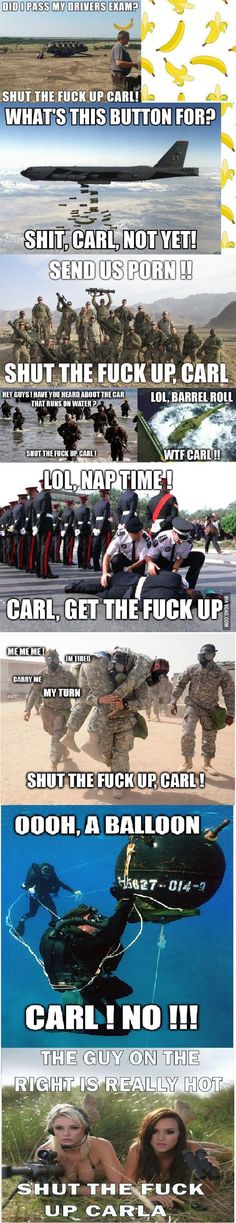 STFU, Carl Compilation STFU, Carl Compilation More from my site A(nother) STFU Carl Compilation shut up carl – Page 3 – Military Humor The Best Of Military Carl Memes Pics). Military Jokes, Army Humor, Army Memes, Stupid Funny Memes, Funny Relatable Memes, Funny Posts, The Funny, Hilarious, Funny Stuff