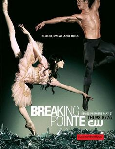 """A Miami City Ballet dancer's take on the show Breaking Pointe, on the CW, Summer 2012 (never seen this or """"bunheads"""", but they're on my list)"""