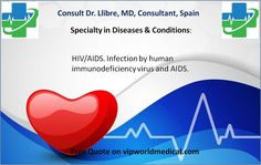 Second Opinion from Dr. Llibre, MD, Consultant Physician, Infectious Diseases, Spain. Medical consultation is exactly based on medical records. View more http://vipworldmedical.com//Modules/Workshops/WorkshopDetails.aspx?Id=192