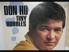 Don Ho was born today in Ho rose to international fame in 1966 with his hit record for Reprise - 'Tiny Bubbles'. His stage shows in Las Vegas and his own club in Hawaii were legendary for those enjoying Hawaiian lounge sound. Ho passed in Old Music, Fancy Music, Music Mix, Easy Listening, Kinds Of Music, Along The Way, Country Music, Album Covers, Childhood Memories
