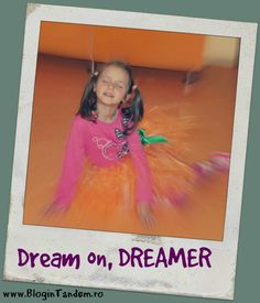 Dream on, dreamer! The Dreamers, Parenting, Beauty, Wisdom, World, Life, Fashion, Beleza, The World