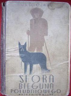 """Sfora Bieguna Południowego. Powieść z Antarktydy"" J. V. Šmejkal and V. Vojtěcha Translated by Marja Bunikiewiczowa Book series Bibljoteka Iskier vol. 43 (1933)"