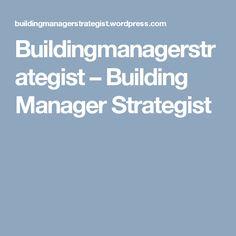 Buildingmanagerstrategist – Building Manager Strategist