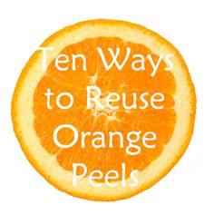 10 Ways to Use Reuse Orange Peels #savingmoney #frugal #green