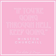 If youre going through hell, keep going | Pink Letters