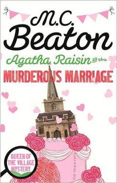 Agatha Raisin and the Murderous Marriage: Amazon.co.uk: M.C. Beaton: 9781472121295: Books