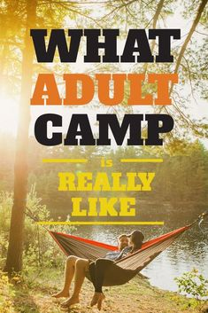Adult Camp: The Best Summer Camps for Adults to Relive Their Childhood
