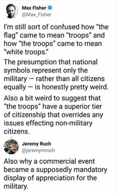 It is kinda weird, how military > civilians. Is it because they're affiliated with the government? Or because they're meant to protect civilians? Because when people talk about the flag they don't talk about the constitution or bill of rights, which are also affiliated with the government and meant to protect civilians. Idk. Come leave shitty comments on my stuff.